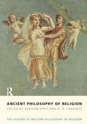 Ancient Philosophy of Religion: The History of Western Philosophy of Religion: Volume 1