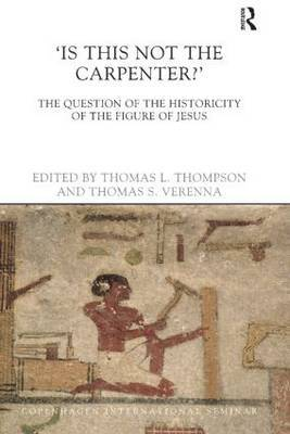 Is This Not the Carpenter?: The Question of the Historicity of the Figure of Jesus