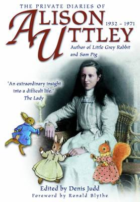 The Private Diaries of Alison Uttley: Author of 'Little Grey Rabbit'