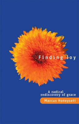 Finding Joy: A Radical Rediscovery of Grace