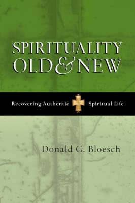 Spirituality Old and New: Recovering Authentic Spiritual Life