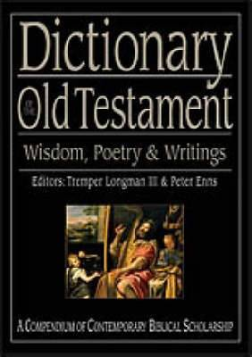 Dictionary of the Old Testament: Wisdom, Poetry and Writings