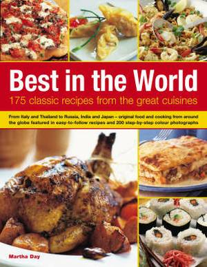 Best in the World: 175 Classic Recipes from the Great Cuisines