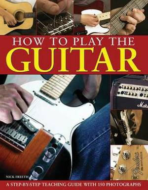 How to Play the Guitar: A Step-by-step Teaching Guide