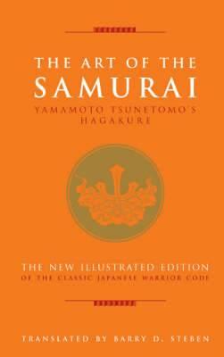 The Art of the Samurai: Yamamoto Tsunetomo's Hagakure