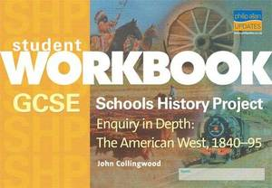GCSE Schools History Project Enquiry in Depth: The American West, 1840-95 Workbook