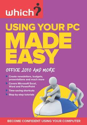 Using Your PC Made Easy: Office 2010 and More