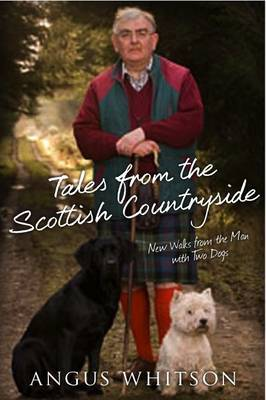 Tales from the Scottish Countryside: New Walks with the Man with Two Dogs