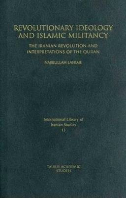 Revolutionary Ideology and Islamic Militancy: The Iranian Revolution and Interpretations of the Quran