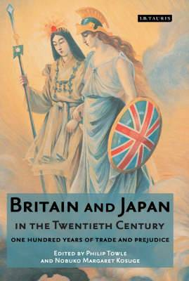 Britain and Japan in the Twentieth Century: One Hundred Years of Trade and Prejudice