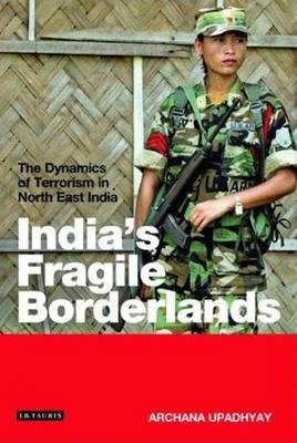 India's Fragile Borderlands: The Dynamics of Terrorism in North East India