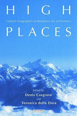 High Places: Cultural Geographies of Mountains and Ice