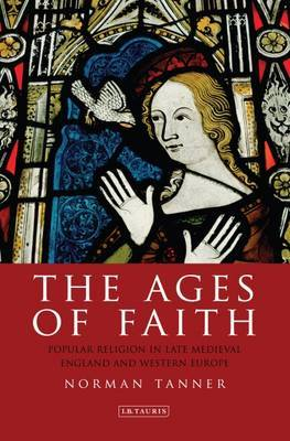 The Ages of Faith: Popular Religion in Late Medieval England and Western Europe