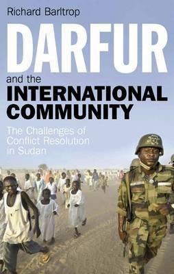 Darfur and the International Community: The Challenges of Conflict Resolution in Sudan