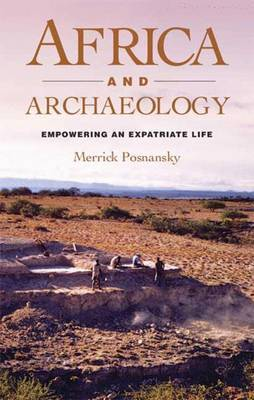 Africa and Archaeology: Empowering an Expatriate Life