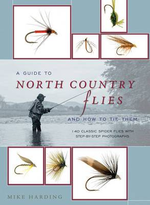 The Guide to Tying North Country Flies
