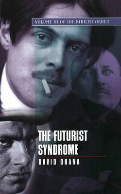 Futurist Syndrome: Volume III of The Nihilist Order