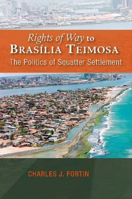 Rights of Way to Brasilia Teimosa: The Politics of Squatter Settlement