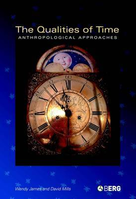 The Qualities Of Time: Anthropological Approaches: v. 41