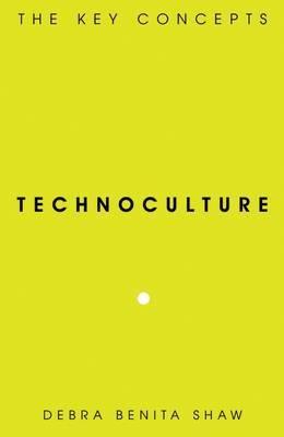 Technoculture: The Key Concepts