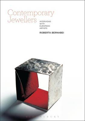Contemporary Jewellers: Interviews with European Artists