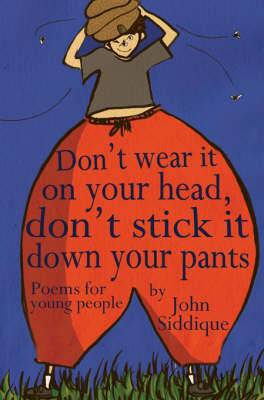 Don't Wear it on Your Head, Don't Stick it Down Your Pants: Poems for Young People