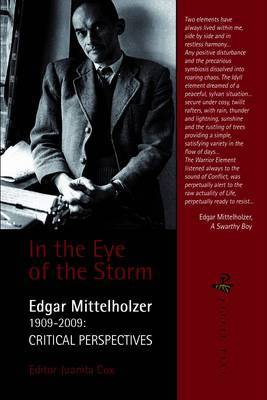 In the Eye of the Storm: Edgar Mittelholzer: Critical Perspectives
