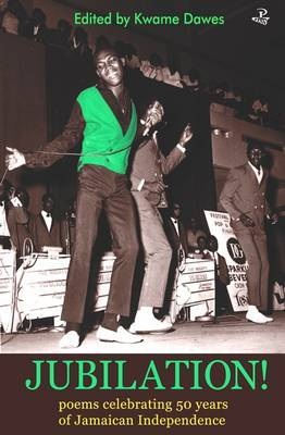 Jubilation!: Poems Celebrating 50 Years of Jamaican Independence