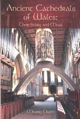 Ancient Cathedrals of Wales - Their Story and Music