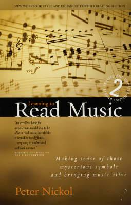 Learning to Read Music: Making Sense of Those Mysterious Symbols and Bringing Music Alive
