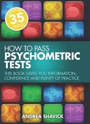 How to Pass Psychometric Tests: This Book Gives You Information, Confidence and Plenty of Practice