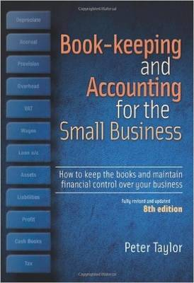 Book-Keeping & Accounting For the Small Business, 8th Edition: How to Keep the Books and Maintain Financial Control Over Your Business
