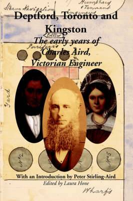 Deptford, Toronto and Kingston: The Early Years of Charles Aird, Victorian Engineer