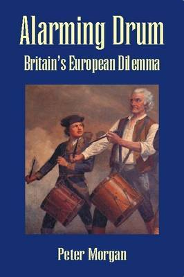 Alarming Drum: Britain's European Dilemma