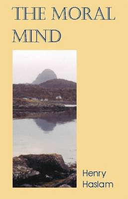The Moral Mind: A Study of What it is to be Human