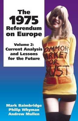 The 1975 Referendum on Europe: Volume 2 : Current Analysis and Lessons for the Future