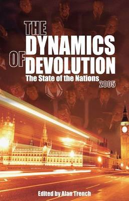 The Dynamics of Devolution: The State of the Nations: 2005