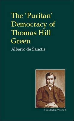 The Puritan Democracy of Thomas Hill Green