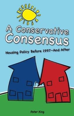 A Conservative Consensus?: Housing Policy Before 1997 and After