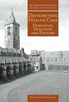 Distributing Health Care: Principles, Practices and Politics