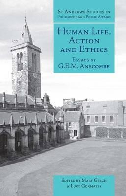 Human Life, Action and Ethics: Essays by G.E.M. Anscombe