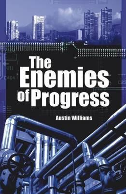 The Enemies of Progress: Dangers of Sustainability