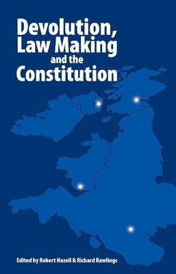 Devolution, Law Making and the Constitution