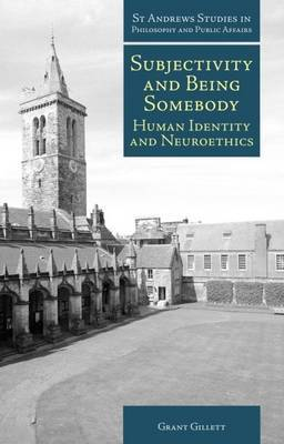 Subjectivity and Being Somebody: Human Identity and Neuroethics