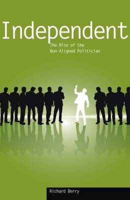 Independent: The Rise of the Non-aligned Politician