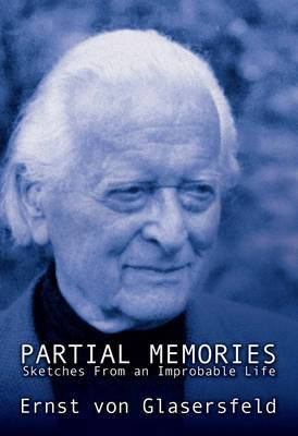 Partial Memories: Sketches from an Improbable Life