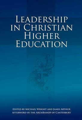 Leadership in Christian Higher Education