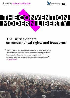 The Convention on Modern Liberty: The British Debate on Fundamental Rights and Freedoms