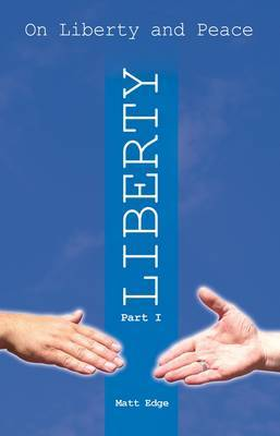 On Liberty and Peace: Liberty: Pt. 1