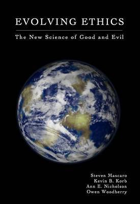 Evolving Ethics: The New Science of Good and Evil